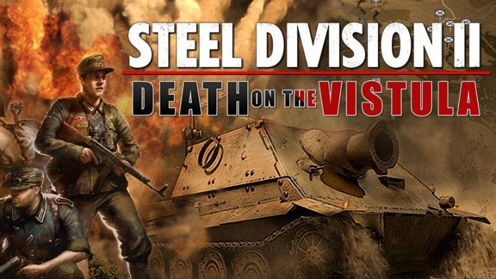 Steel Division 2 Death on the Vistula - 2019 - HOODLUM