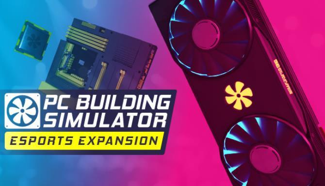 PC Building Simulator Esports Expansion - 2020 - PLAZA